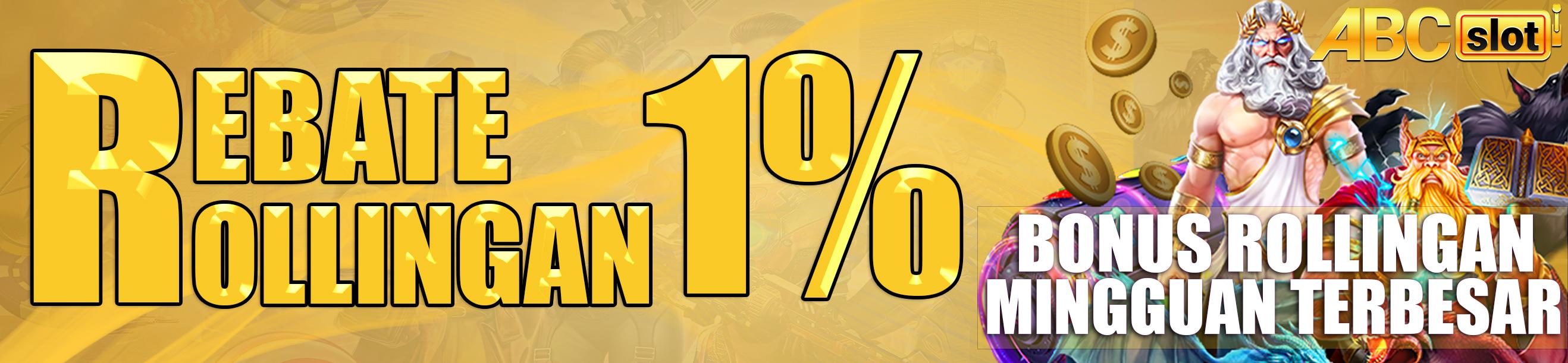 REBATE / ROLLINGAN UPTO 1% ABCSlot MEMBERIKAN BONUS  ROLLINGAN MINGGUAN TERBESAR!!