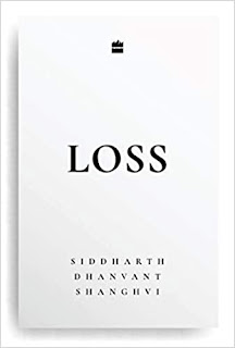 Loss by Siddhart Dhanvant Shanghvi