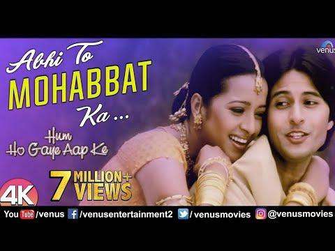 Abhi To Mohabbat Ka video Song Download Hum Ho Gaye Aap Ke 2001 Hindi