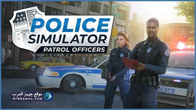 تحميل لعبة محاكي الشرطة Police Simulator: Patrol Officers للكمبيوتر