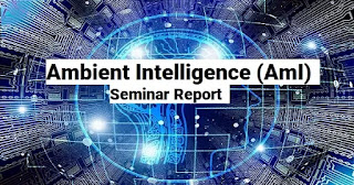Ambient Intelligence seminar report