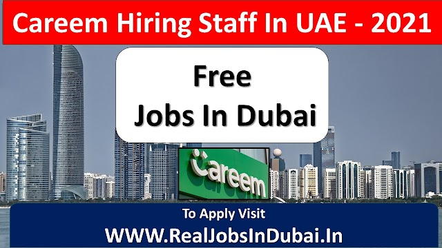 Careem Hiring Staff In Dubai - UAE