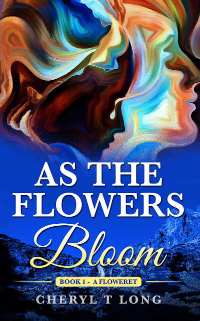 As the Flowers Bloom by Cheryl T. Long
