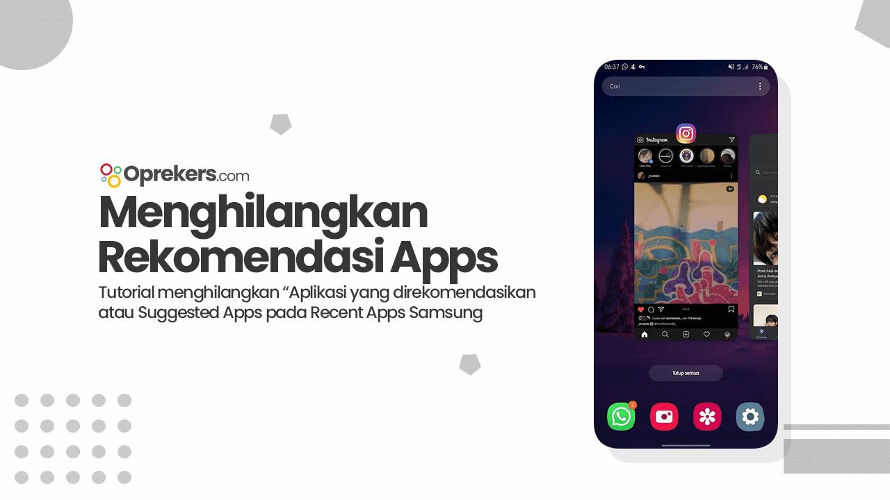 Cara Menghilangkan Rekomendasi Aplikasi di Recent Apps Samsung