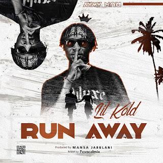 MUSIC: Lil Kold - Run Away (Prod. Mansa Jabulani) | @lilkold_olamide