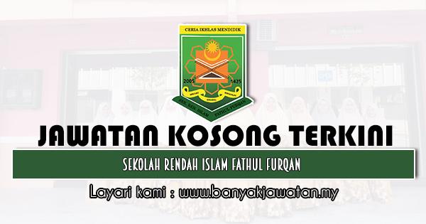 Jawatan Kosong 2021 di Sekolah Rendah Islam Fathul Furqan