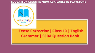 Important Tense Correction questions for Metric Exam Assam 2021 with previous years solution