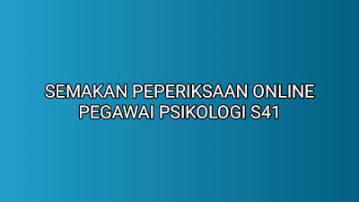 Semakan Peperiksaan Online Pegawai Psikologi S41 2019