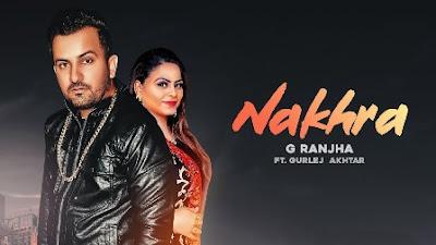 Nakhra Lyrics - G Ranjha & Gurlej Akhtar