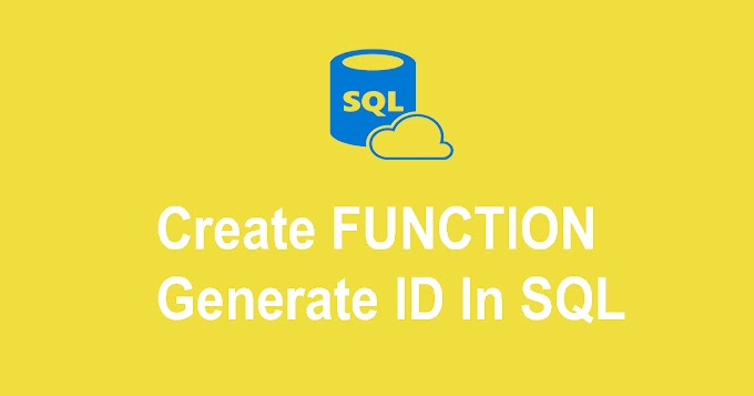 Create FUNCTION Generate ID In SQL