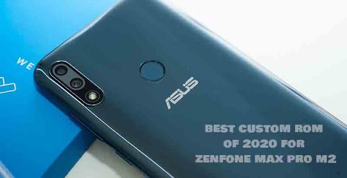 Best Custom ROM for Asus Zenfone Max Pro M2