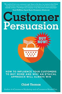 Customer Persuasion: How to Influence Your Customers to Buy More & Why an Ethical Approach Will Always Win! by Chloe Thomas