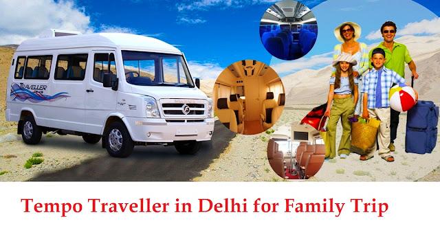 Reason to choose Tempo Traveller in Delhi for family Trip