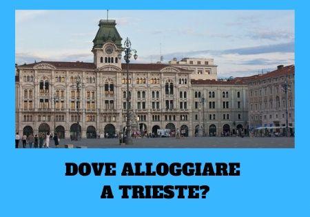 Zona migliore dove alloggiare a Trieste