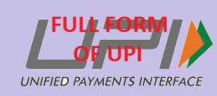 Full Form of UPI | Definition of UPI