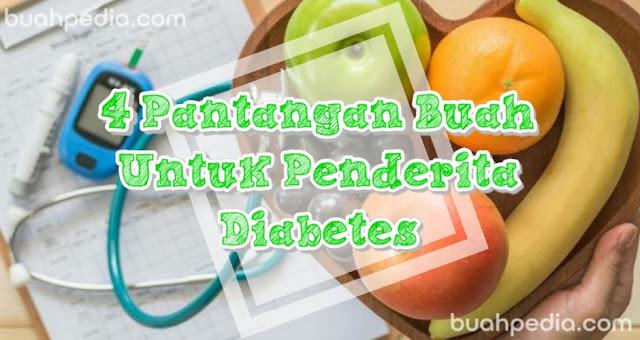Pantangan Buah Untuk Penderita Diabetes