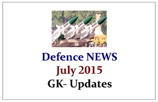 Latest Defence NEWS- July 2015 | GK Updates