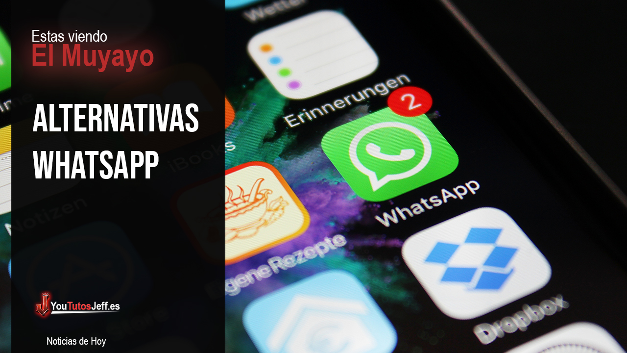 Alternativas de Whatsapp, Adios Whatsapp? Parte 2