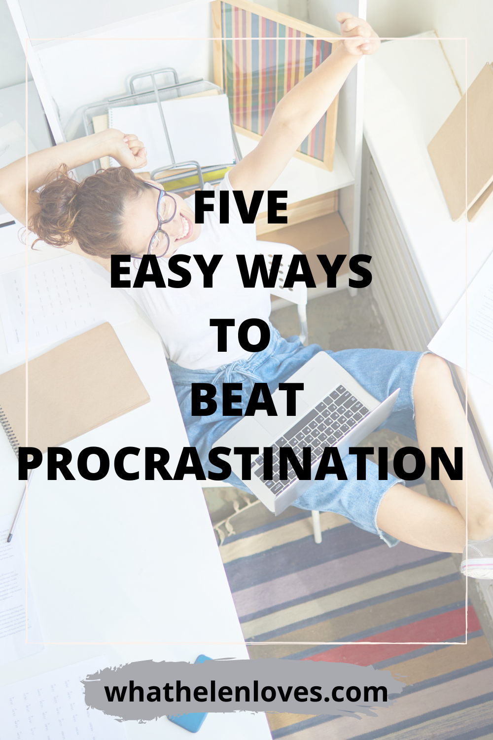 Pinterest pin for a blog post about five easy ways to beat procrastination.