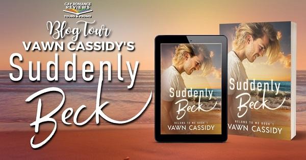 Blog Tour. Vawn Cassidy's Suddenly Beck.