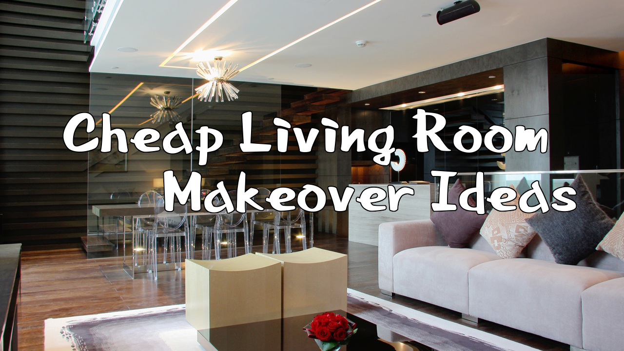 Cheap Living Room Makeover Ideas