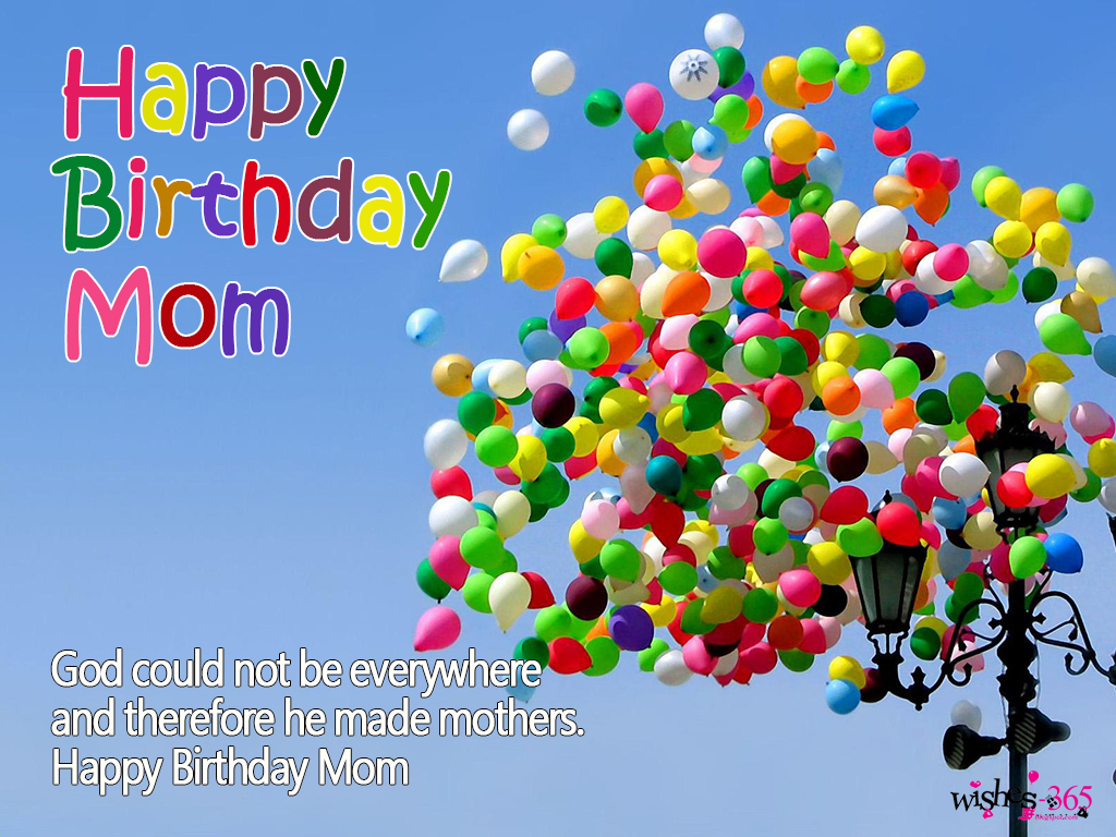 God Could Not Be Everywhere And Therefore He Made MothersHappy Birthday Mom
