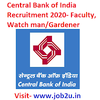 Central Bank of India Recruitment 2020, Faculty, Watch man, Gardener
