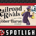 Railroad Rivals: The Robber Barron Expansion Kickstarter Spotlight