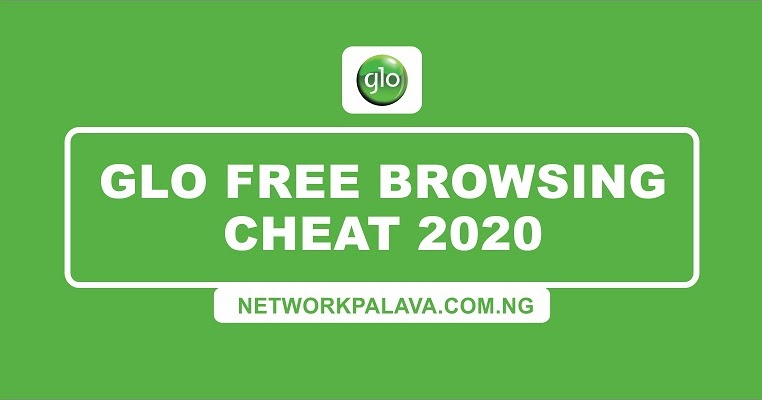 glo free browsing cheat 2020 [October 2020] Latest Glo Free Browsing Cheat