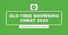 Glo Free Browsing Cheat 2020: Enjoy 100GB Unlimited Speed