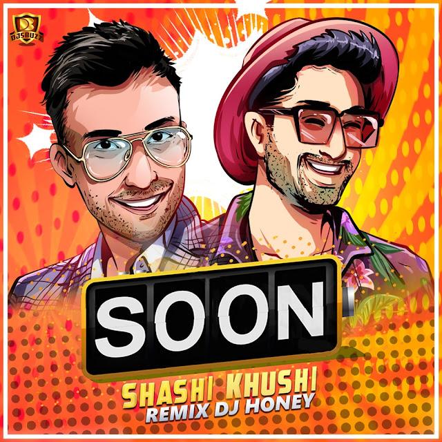 Soon (Remix) – DJ Honey