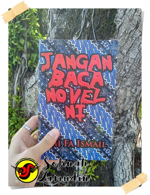 Ulasan Buku Jangan Baca Novel Ni oleh Ismi Fa Ismail | Agak Agak Ada Anom Tak Sebelah saya Sebab Saya Baca Buku Ni?