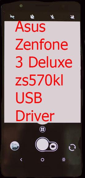 Asus Zenfone 3 Deluxe-zs570kl USB Driver
