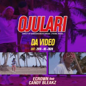 VIDEO: Ecrown ft. Candy Bleakz – Ojulari