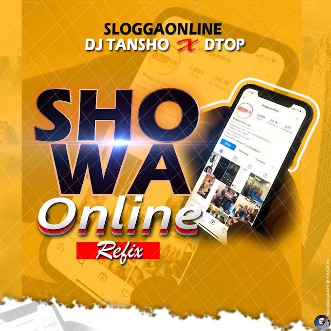 Sloggaonline ft DJ Tansho x Dtop – Showa Online Refix