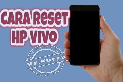 2 Cara Reset HP Vivo Lupa Password Dengan Tombol dan Tanpa Tombol