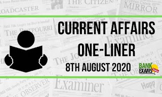 Current Affairs One-Liner: 8th August 2020