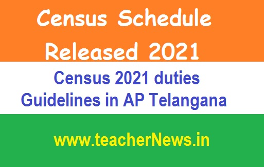 Census Schedule Released 2021 | Census 2021 duties Guidelines in AP Telangana