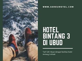Daftar Hotel Bintang 3 Di Ubud dengan tarif 100 ribuan