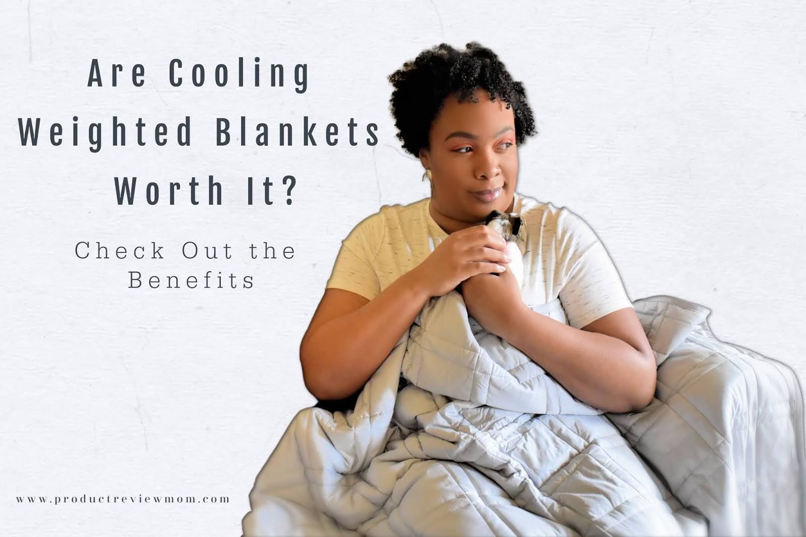 Are Cooling Weighted Blankets Worth It?  Check Out the Benefits