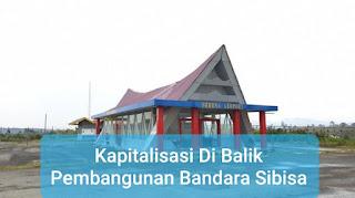Kapitalisasi Di Balik Pembangunan Bandara Sibisa