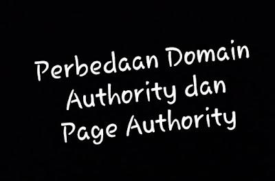 APA ITU Perbedaan DA dan PA (Domain Authority dan Page Authority)