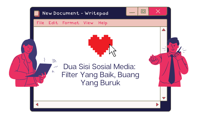 Dua Sisi Sosial Media: Filter Yang Baik, Buang Yang Buruk