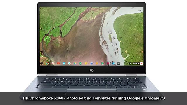 HP Chromebook x360 - photo editing computer running Google's ChromeOS