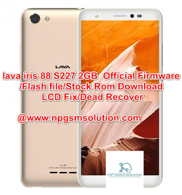 lava iris 88 S227 2GB  Official Firmware/Flash file/Stock Rom Download LCD Fix/Dead Recover,lava iris 88 flash file