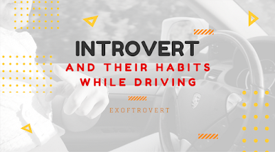 Introvert and Their Habits While Driving