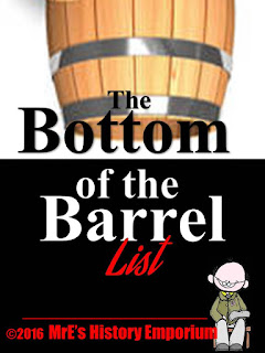 https://www.teacherspayteachers.com/Product/HISTORY-Bottom-of-the-Barrel-list-2618095