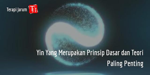 Yin Yang Merupakan Prinsip Dasar dan Teori Paling Penting