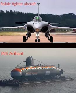 Rafel Fighter plan- INS Arihant- Indian Army