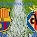 مشاهدة مباراة برشلونة وفياريال فى الدورى الاسبانى